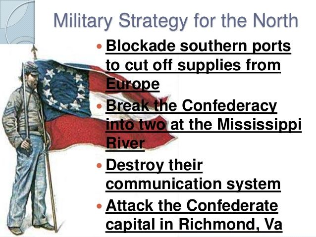 This is known as the Anaconda Plan. This strategy was the plan that won the Civil War for the Union