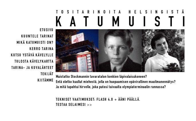 Katumuisti - 50 true stories from Helsinki. Sorry, only in finnish.