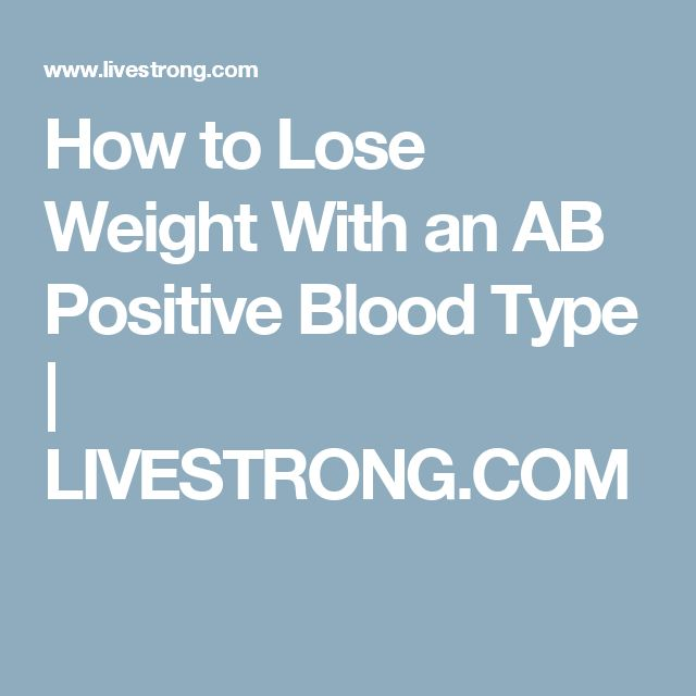 How to Lose Weight With an AB Positive Blood Type | LIVESTRONG.COM