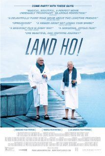 Land Ho! ~ Will Be Released July 11, 2014 ~ Written and Directed by Martha Stephens and  Aaron Katz