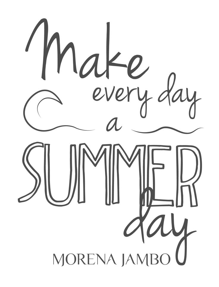 Make Every Day a Summer Day