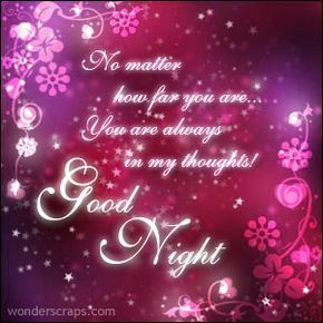 Good Night And Family | no matter where you are you are always in my thoughts good night