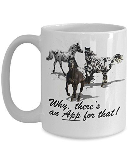 Funny Coffee Mug | Appaloosa Horse Gifts | Pinterest | Gifts, Horses and Horse gifts