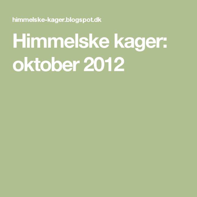 Himmelske kager: oktober 2012