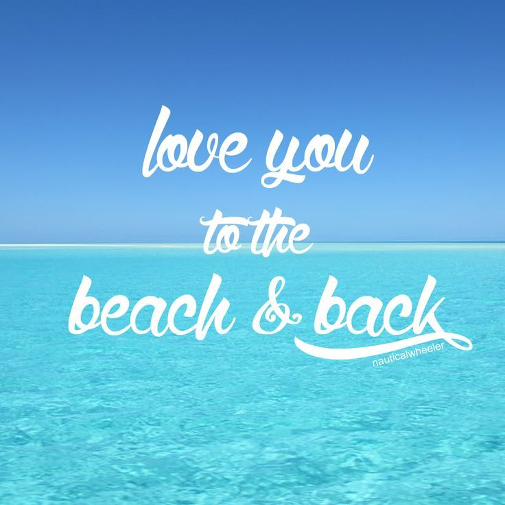 Love you to the beach and back!