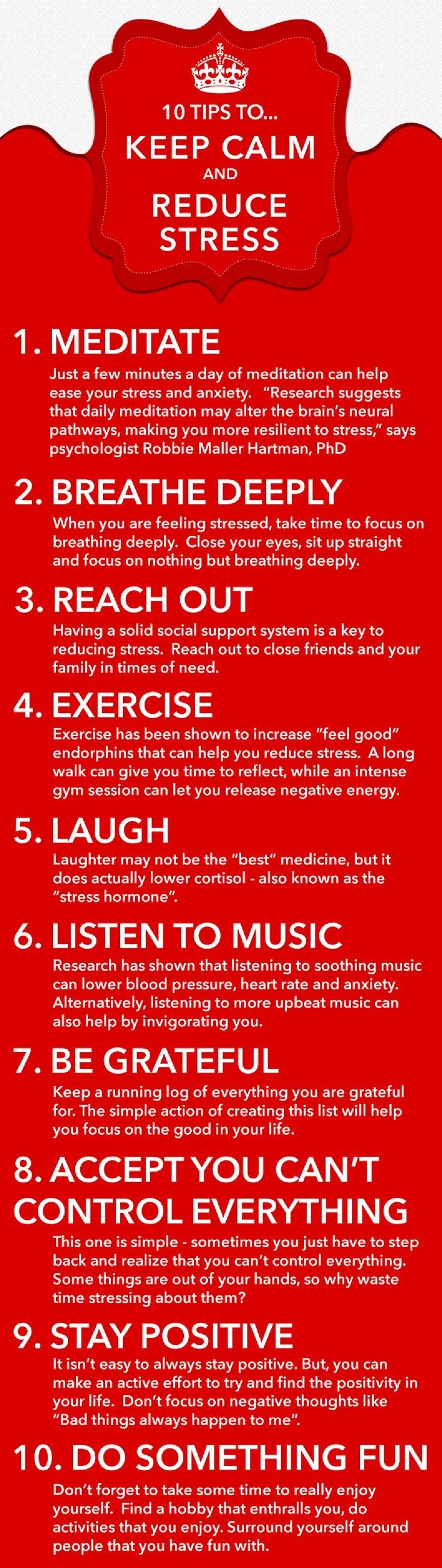Keep Clam and Reduce stress. I would change meditate to prayer but I like this list.