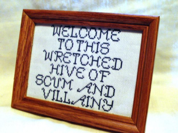 37 Radically Rude Cross-Stitches. This one, I really need to stitch this one, to be just inside the front door of my house!