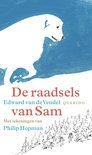 Edward van de Vendel - De raadsels van Sam | Querido 2012, 144 pagina's | illustraties van Philip Hopman | Kix sneeuwwitte berghond Sam is een geheimzinnige hond. Hij wil niets liever dan eindeloos geaaid worden. Maar soms lijkt Sam met zijn gedachten mijlenver weg, of gaat hij plotseling een paar dagen op stap. | http://www.bol.com/nl/p/de-raadsels-van-sam/1001004011855983/