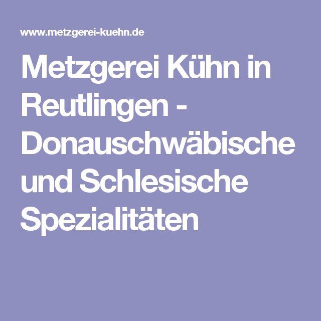 Metzgerei Kühn in Reutlingen - Donauschwäbische und Schlesische Spezialitäten