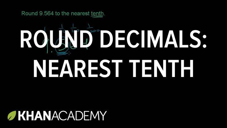Rounding decimals: to the nearest tenth   Decimals   Pre-Algebra   Khan ...