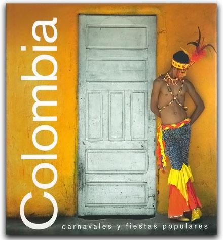 Colombia, carnavales y fiestas populares –Ediciones Gamma– Ediciones Gamma    http://www.librosyeditores.com/tiendalemoine/ciencias-sociales-y-humanas/2211-colombia-carnavales-y-fiestas-populares.html    Editores y distribuidores.