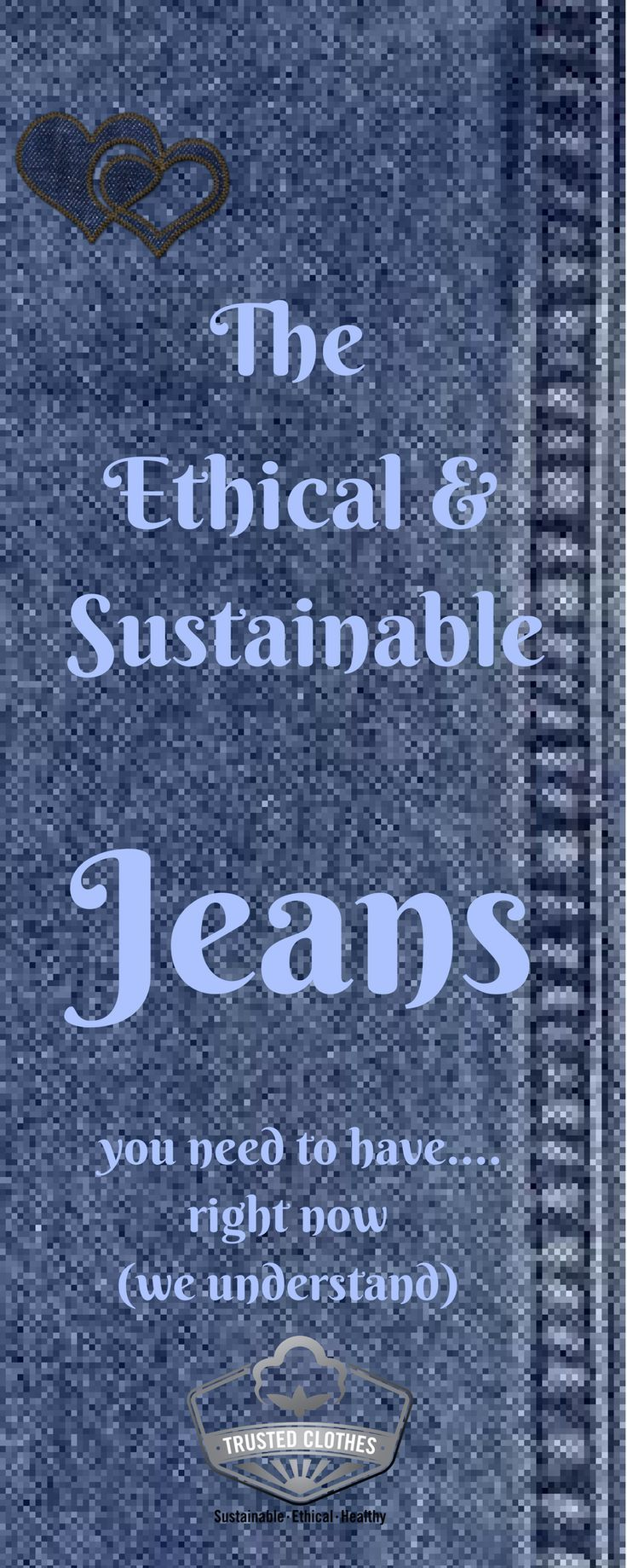 Ethical and Sustainable Jeans from @TrustedClothes  ethical fashion, sustainable fashion, organic denim, vegan denim, eco denim, sustainable jeans, eco friendly jeans, fair trade clothing, sustainable clothing, trusted clothes, #trustedclothes, vegan jeans