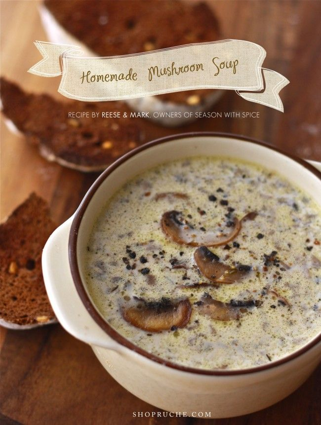 Homemade Mushroom Soup- use xantham gum as thickener instead of flour for low carb.