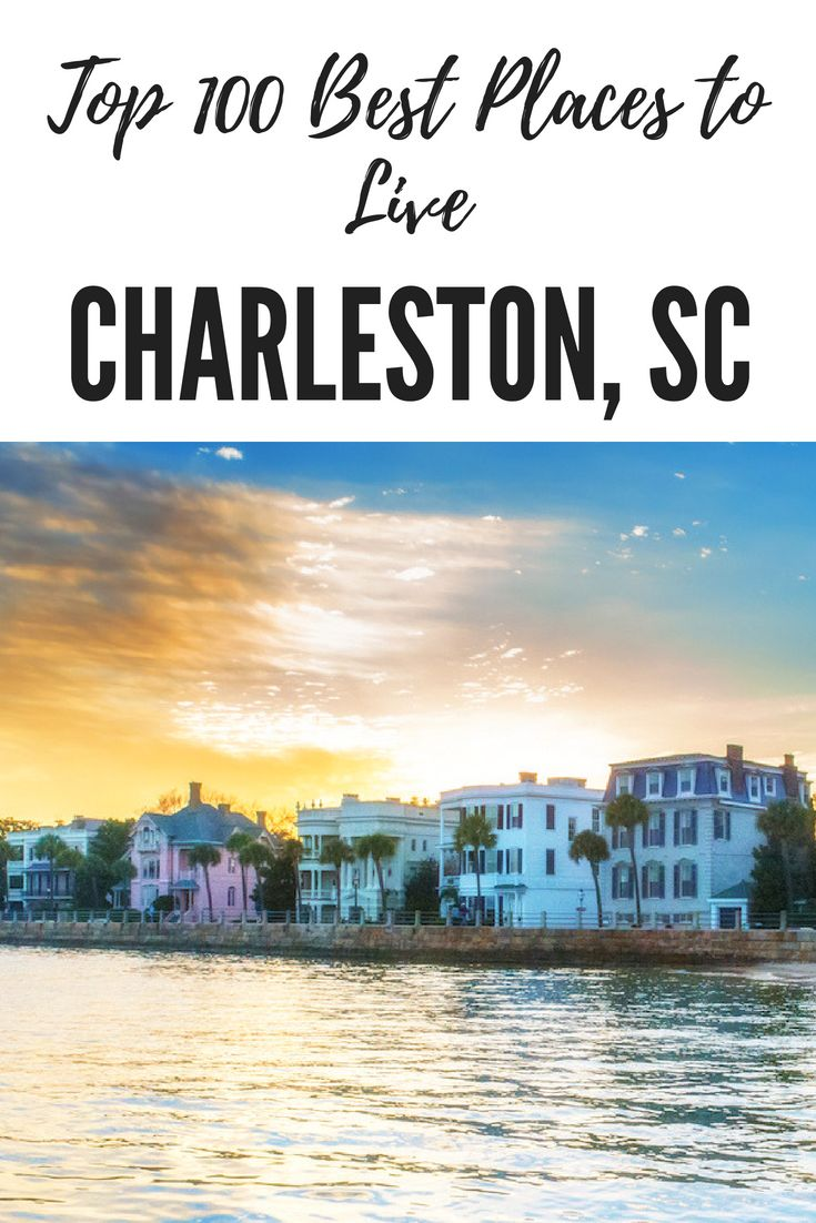 87 best top 100 best places to live images on pinterest 2018 top 100 best places to live 27 charleston sc founded way back in 1670 charleston is the oldest city in south carolina and a major tourism malvernweather Choice Image