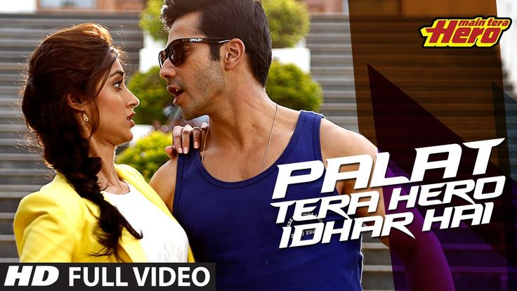 Palat Tera Hero Idhar Hai (Full Video) Song Main Tera Hero | Arijit Sing...