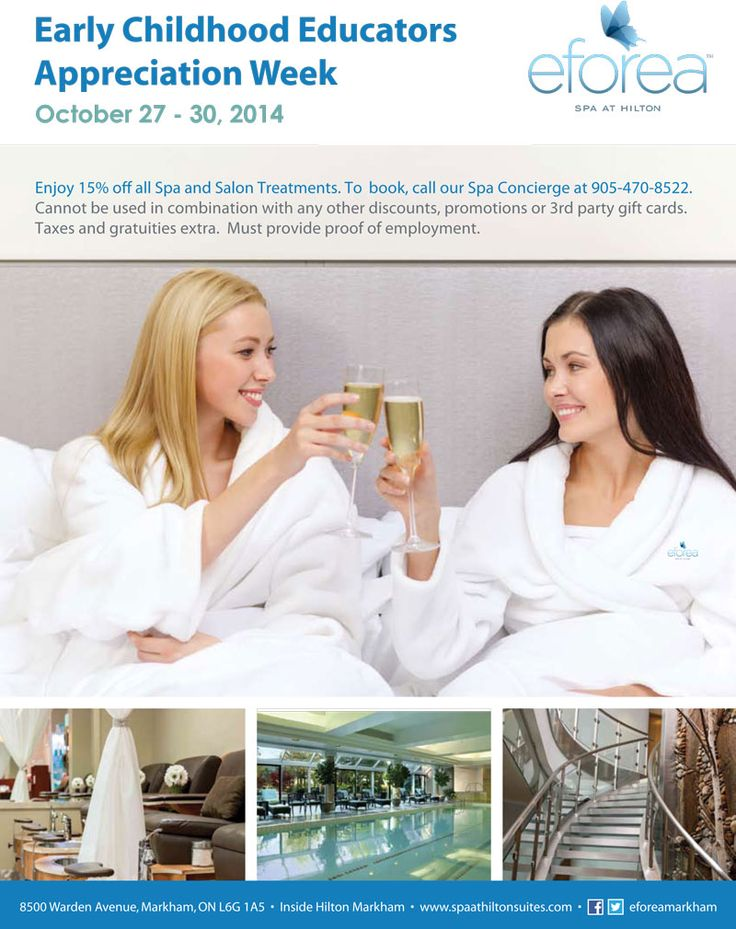 Attention Early Childhood Educators: receive 15% off Spa & Salon Treatments at eforea: spa at Hilton Toronto/Markham from October 27 - 30, 2014 in honor of Early Childhood Educators Week! Call 905.470.8522 to book now.