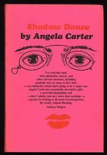 Angela Carter, Shadow Dance, London: Heinemann, [1966].