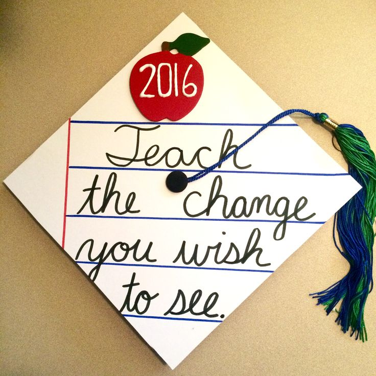 My cap! Unique teacher college graduation cap, cursive, teach the change you wish to see, apple