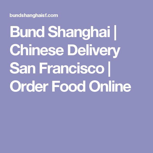 Bund Shanghai | Chinese Delivery San Francisco | Order Food Online