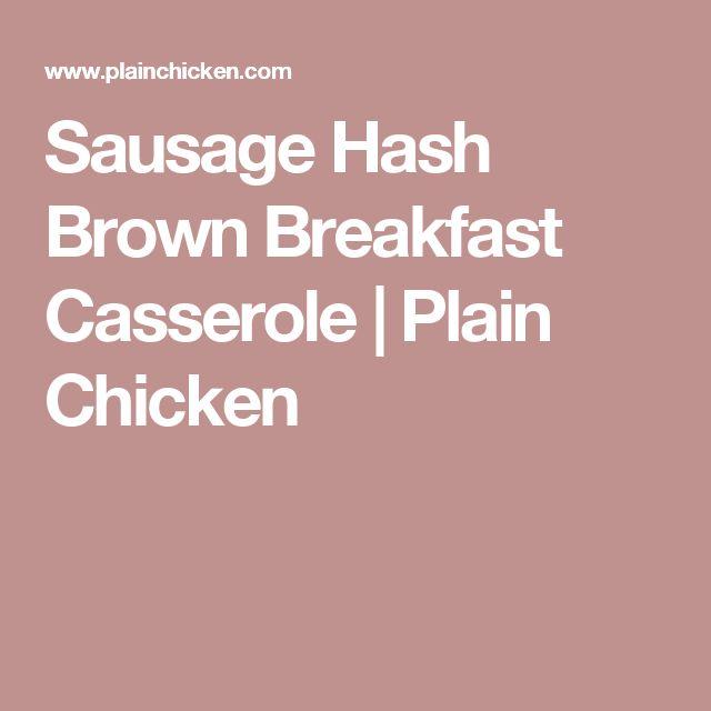 Sausage Hash Brown Breakfast Casserole | Plain Chicken