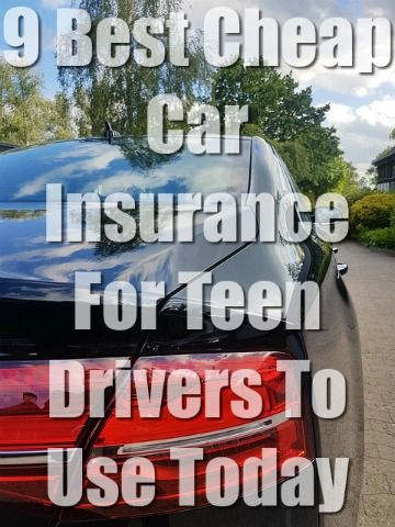 9 Best Cheap Car Insurance For Teens To Use With Quotes