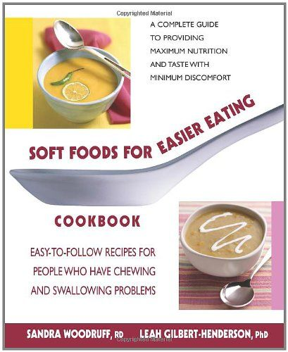 Soft Foods for Easier Eating Cookbook: Easy-to-Follow ...