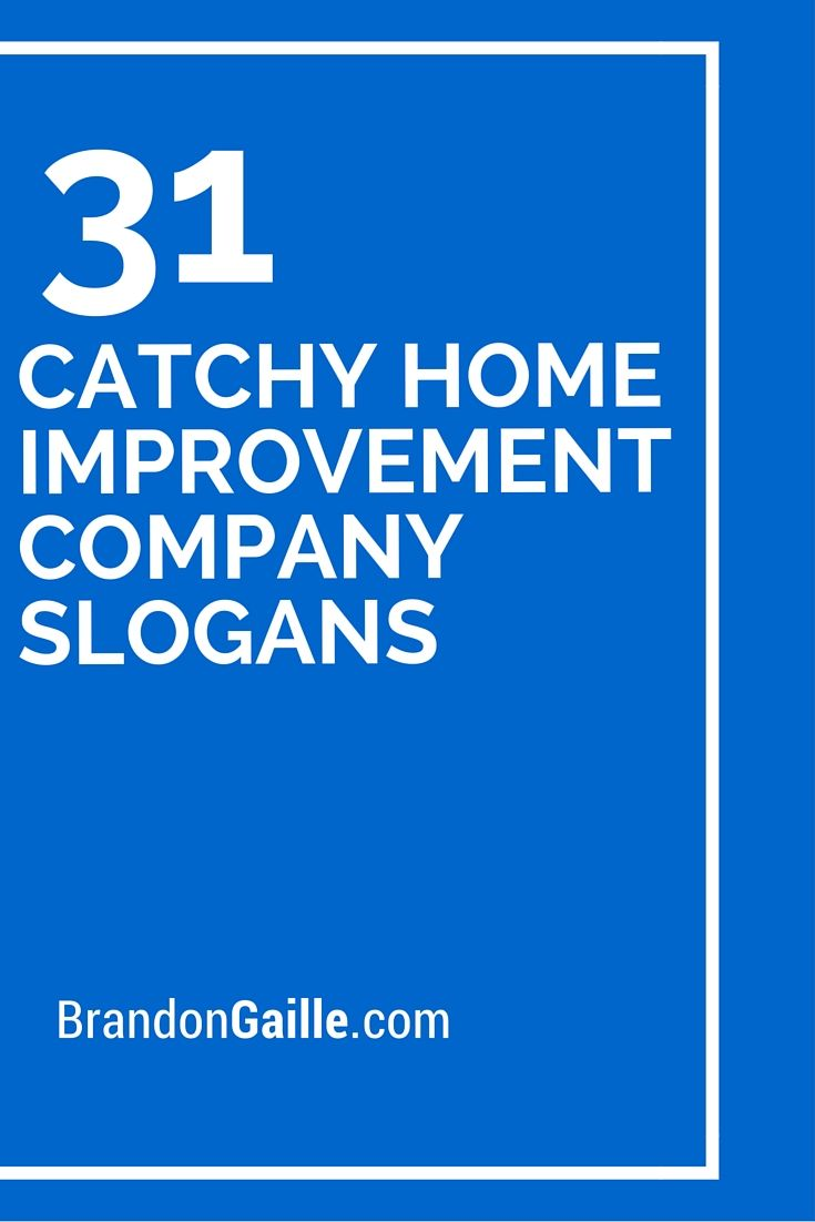 31 Catchy Home Improvement Company Slogans Home