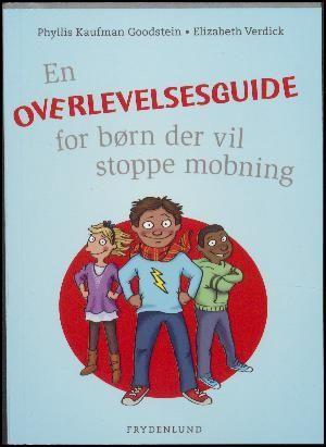 : En overlevelsesguide for børn der vil stoppe mobning