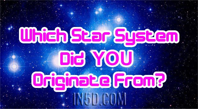 Which star system did YOU originally come from? The following describes traits and characteristics of specific star systems. At the end of the article, vote on the star system that resonates with y…