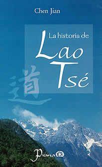 La historia de Lao Tsé de Chen Jian editado por Prana.La historia de Lao Tsé nos introduce en la vida y trayectoria de uno de los grande pensadores y fundador del sistema filosófico denominado taoísmo, contenido en el clásico Tao Të King, que tuvo un gran impacto en la filosofía china de los periodos subsecuentes.