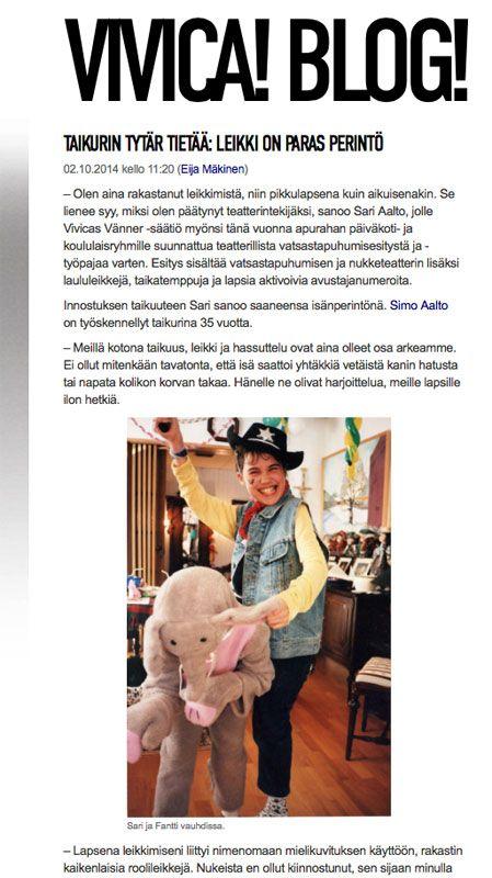 – Maagisuus, satu ja leikki ovat minulle valtava voimavara ihmisenä olemisessa, sanoo Sari Aalto, taikurin tytär. | Julkaistu 2.10.2014