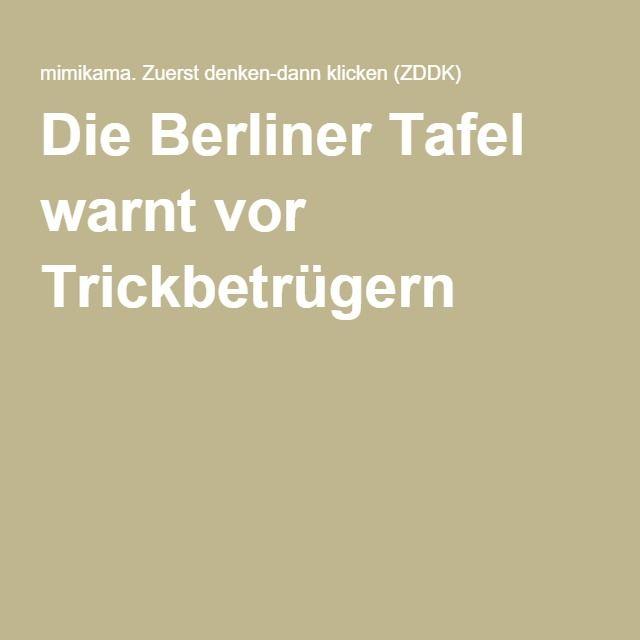 Die Berliner Tafel warnt vor Trickbetrügern http://www.mimikama.at/allgemein/die-berliner-tafel-warnt-vor-trickbetruegern/