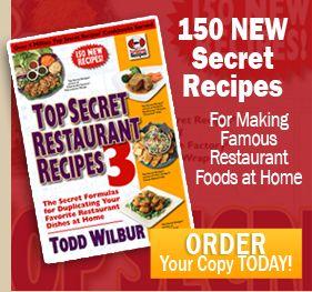 Top Secret Recipes from Todd Wilbur | Restaurant Recipes ...