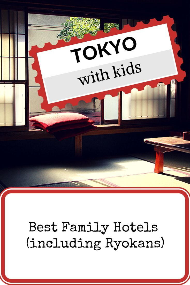 Where to sleep in #Tokyo? Our selection of Family Hotels and Ryokans
