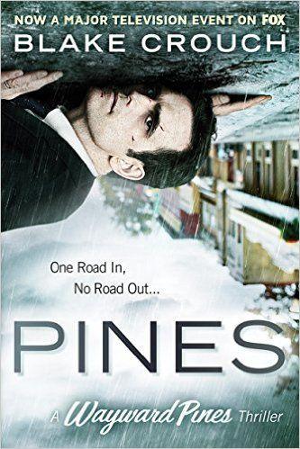 Pines (The Wayward Pines Trilogy, Book 1), Blake Crouch - Amazon.com