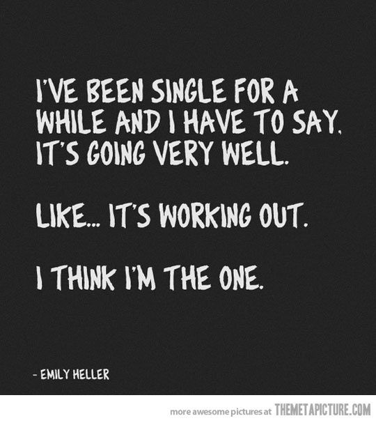 Single for a while…