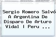http://tecnoautos.com/wp-content/uploads/imagenes/tendencias/thumbs/sergio-romero-salvo-a-argentina-de-disparo-de-arturo-vidal-peru.jpg Sergio Romero. Sergio Romero salvó a Argentina de disparo de Arturo Vidal | Peru ..., Enlaces, Imágenes, Videos y Tweets - http://tecnoautos.com/actualidad/sergio-romero-sergio-romero-salvo-a-argentina-de-disparo-de-arturo-vidal-peru/
