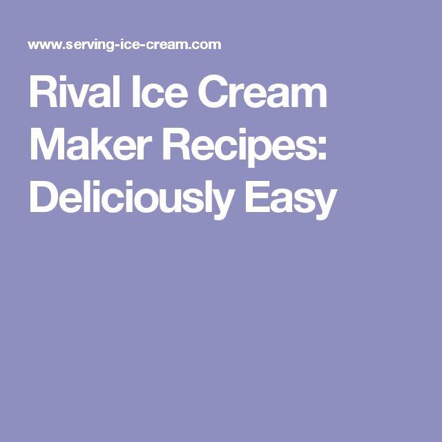Rival Ice Cream Maker Recipes: Deliciously Easy