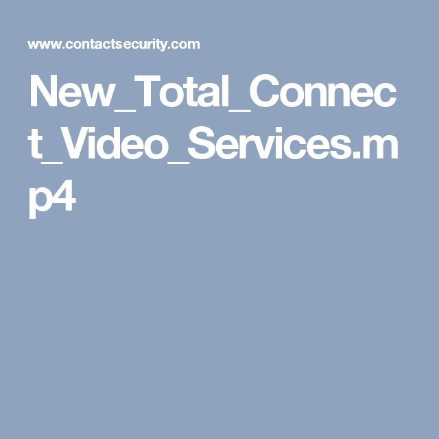 New_Total_Connect_Video_Services.mp4