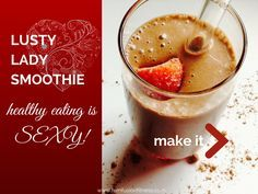 Oh yeah... Lusty Lady Libido-Enhancing Smoothie (with a breakdown of why each ingredient is so great!)