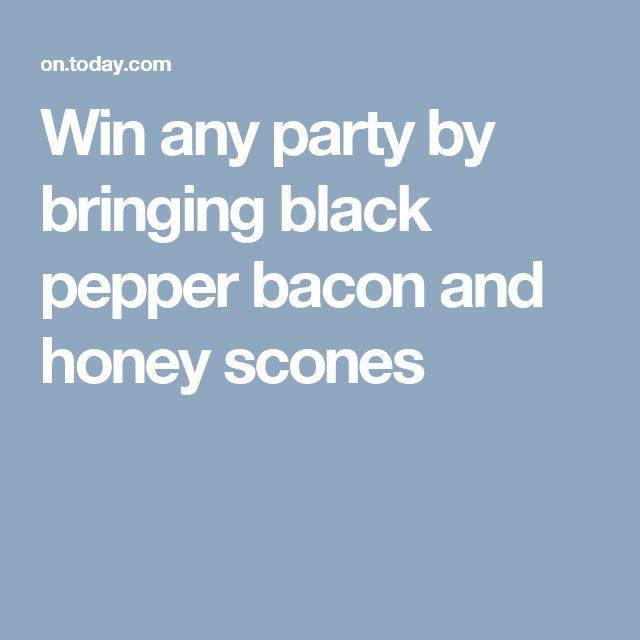 Win any party by bringing black pepper bacon and honey scones