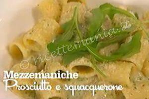 Ricetta Mezzemaniche prosciutto e squacquerone - I menù di Benedetta