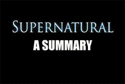 The first five seasons of Supernatural in a nutshell.  SPNG Tags: Dean / Sam / FUNNY / Summary of the Show