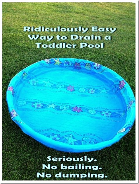 Ridiculously Easy Way To Drain A Toddler Pool from Joyful Abode