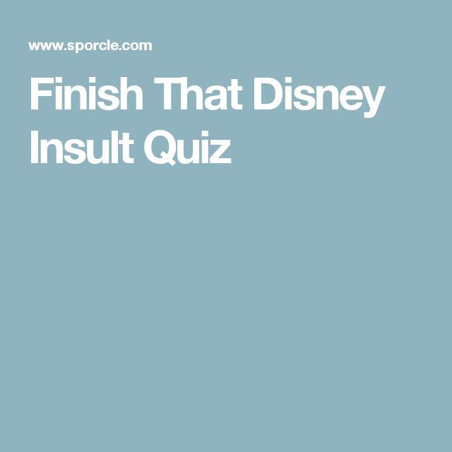 Finish That Disney Insult Quiz