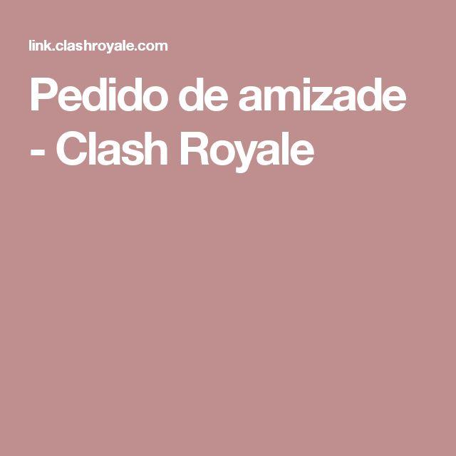 Pedido de amizade - Clash Royale