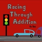 Racing Through Addition - Math Facts to Ten   Included in this packet: Four addition worksheets: addtion 6-10 - color the cars to match, addition t...