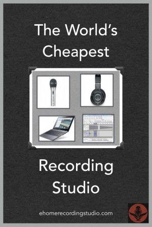 The World's Cheapest Recording Studio http://ehomerecordingstudio.com/cheapest-recording-studio/