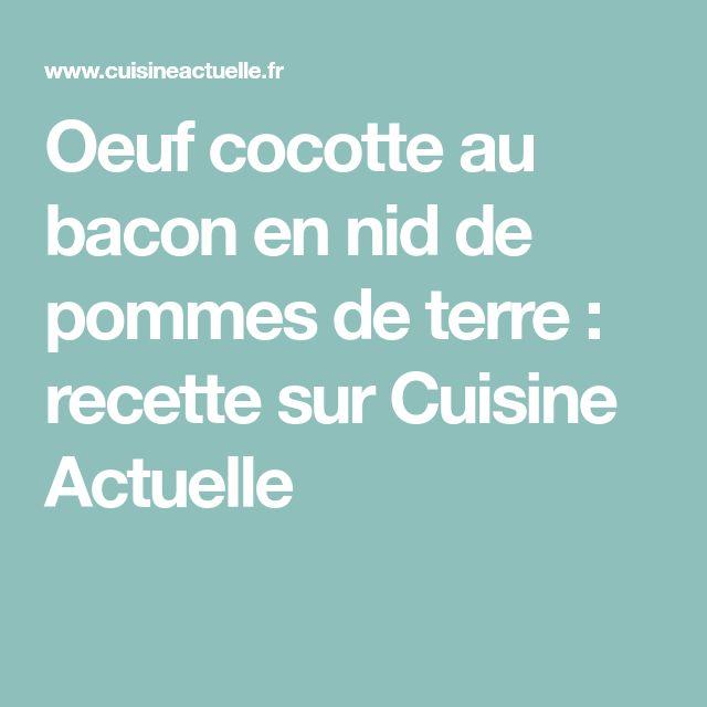 Oeuf cocotte au bacon en nid de pommes de terre : recette sur Cuisine Actuelle