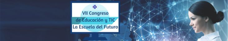 """Invitación a ser disertante en el VII Congreso sobre Educación y TIC """"La Escuela del Futuro""""."""